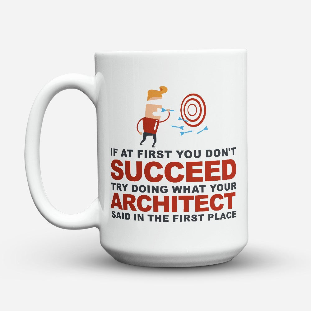 "Limited Edition - ""What Your Architect Said"" 15oz Mug - Architect Mugs - Mugdom Coffee Mugs"