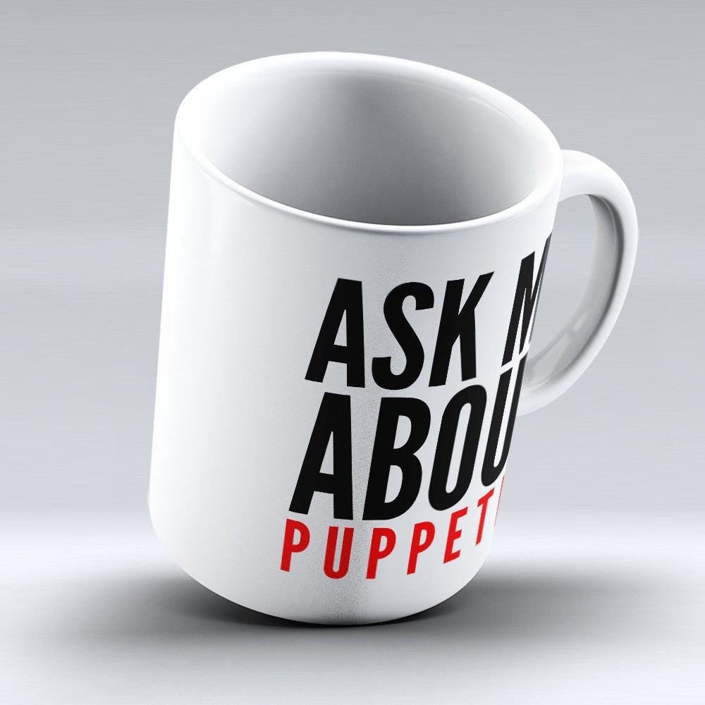 "Limited Edition - ""Ask Me About"" 11oz Mug"
