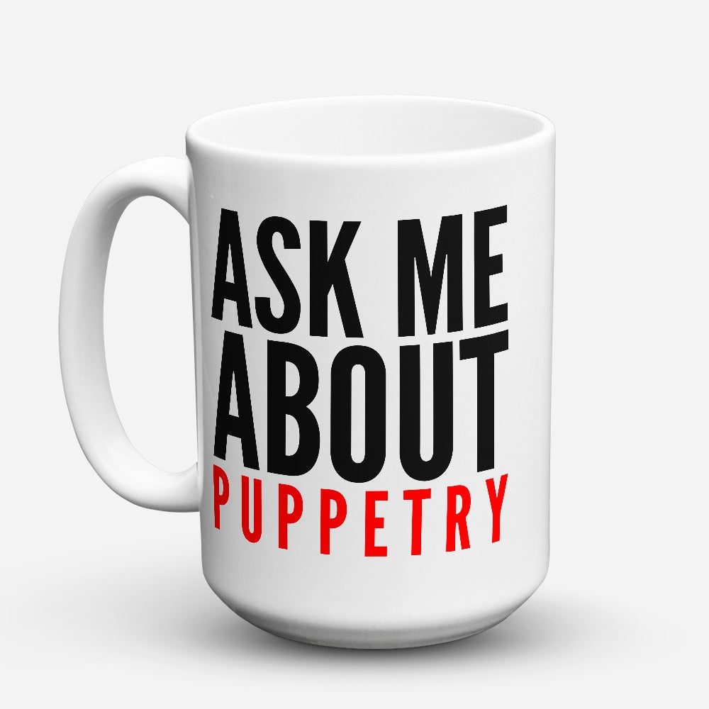 "Limited Edition - ""Ask Me About"" 15oz Mug"