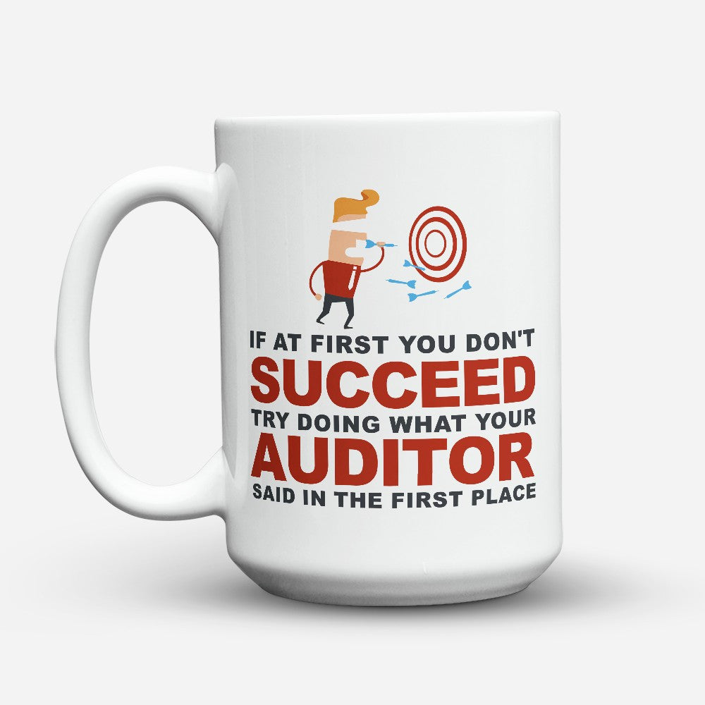 "Limited Edition - ""What Your Auditor Said"" 15oz Mug - Auditor Mugs - Mugdom Coffee Mugs"