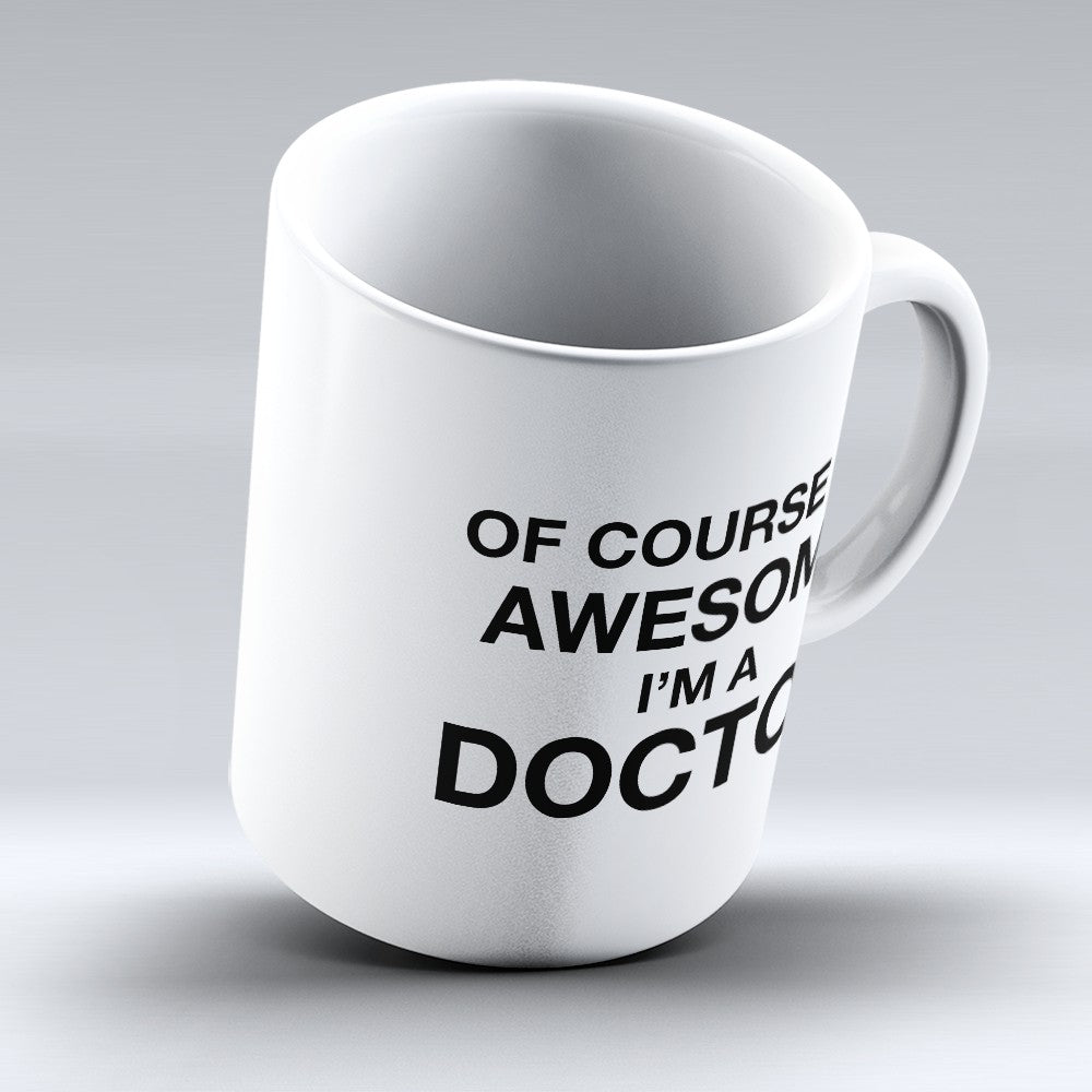 "Limited Edition - ""Awesome Doctor"" 11oz Mug"