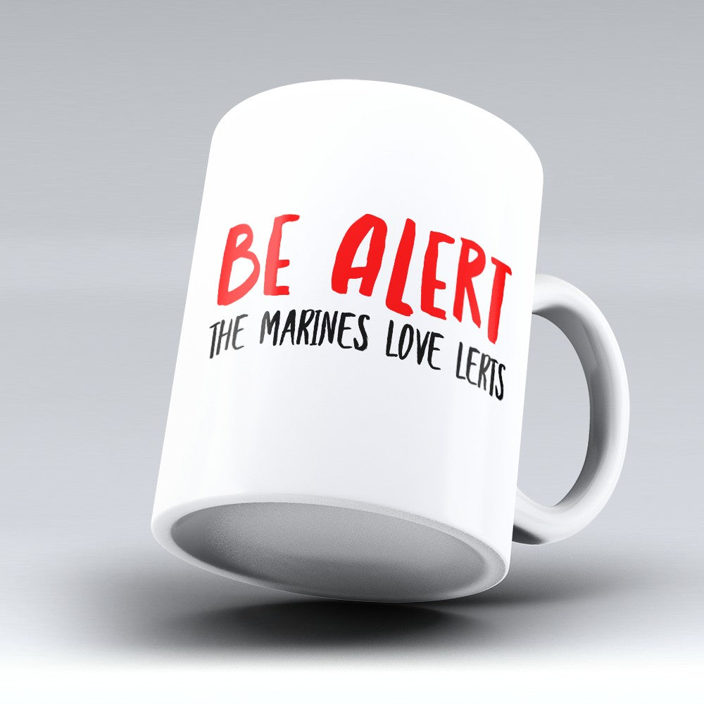 "Limited Edition - ""Be Alert"" 11oz Mug"