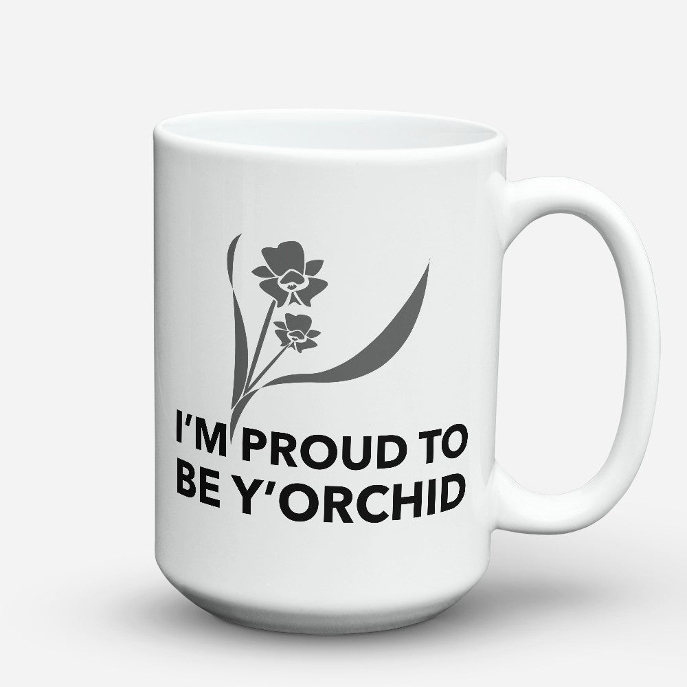 "Limited Edition - ""Be Yorchid"" 15oz Mug"