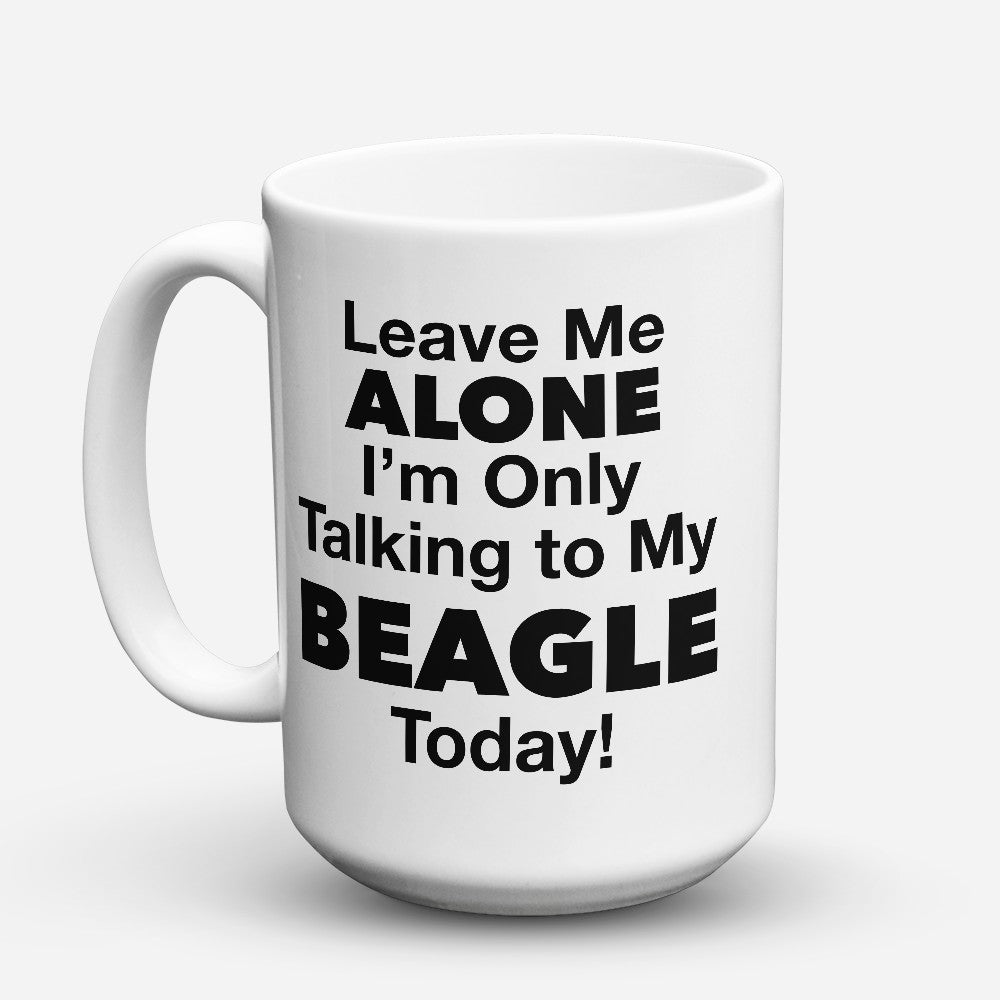 "Limited Edition - ""Beagle Today"" 15oz Mug"