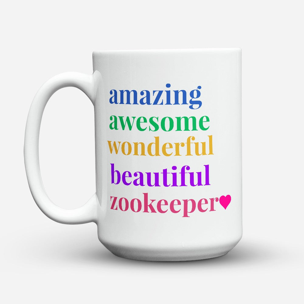 "Limited Edition - ""Beautiful Zookeeper"" 15oz Mug"