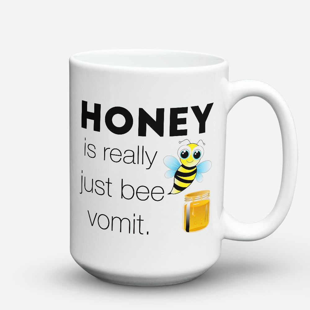 "Limited Edition - ""Bee Vomit"" 15oz Mug"
