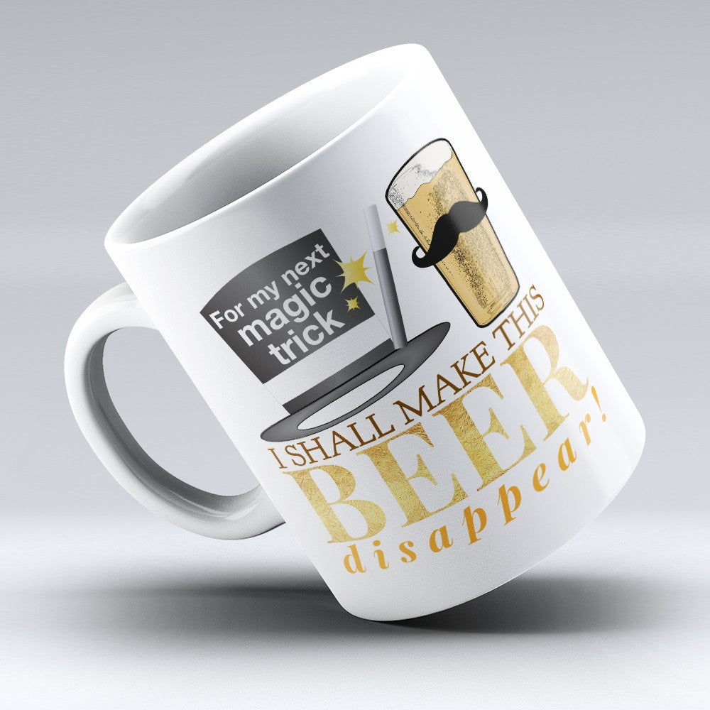 "Limited Edition - ""Beer Disappear"" 11oz Mug"