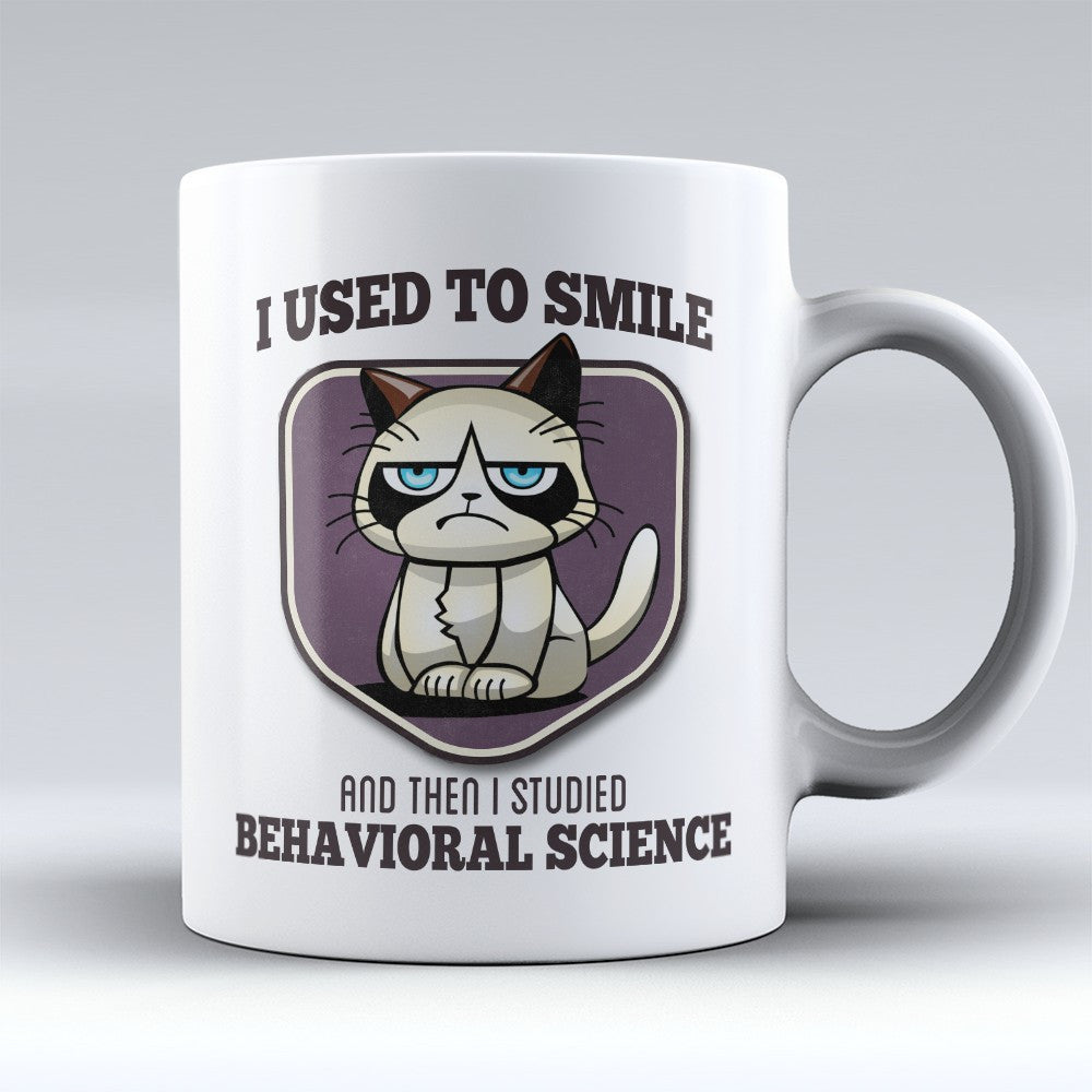 "Limited Edition - ""I Used to Smile - Behavioral Science"" 11oz Mug - Behavioral Scientist Mugs - Mugdom Coffee Mugs"