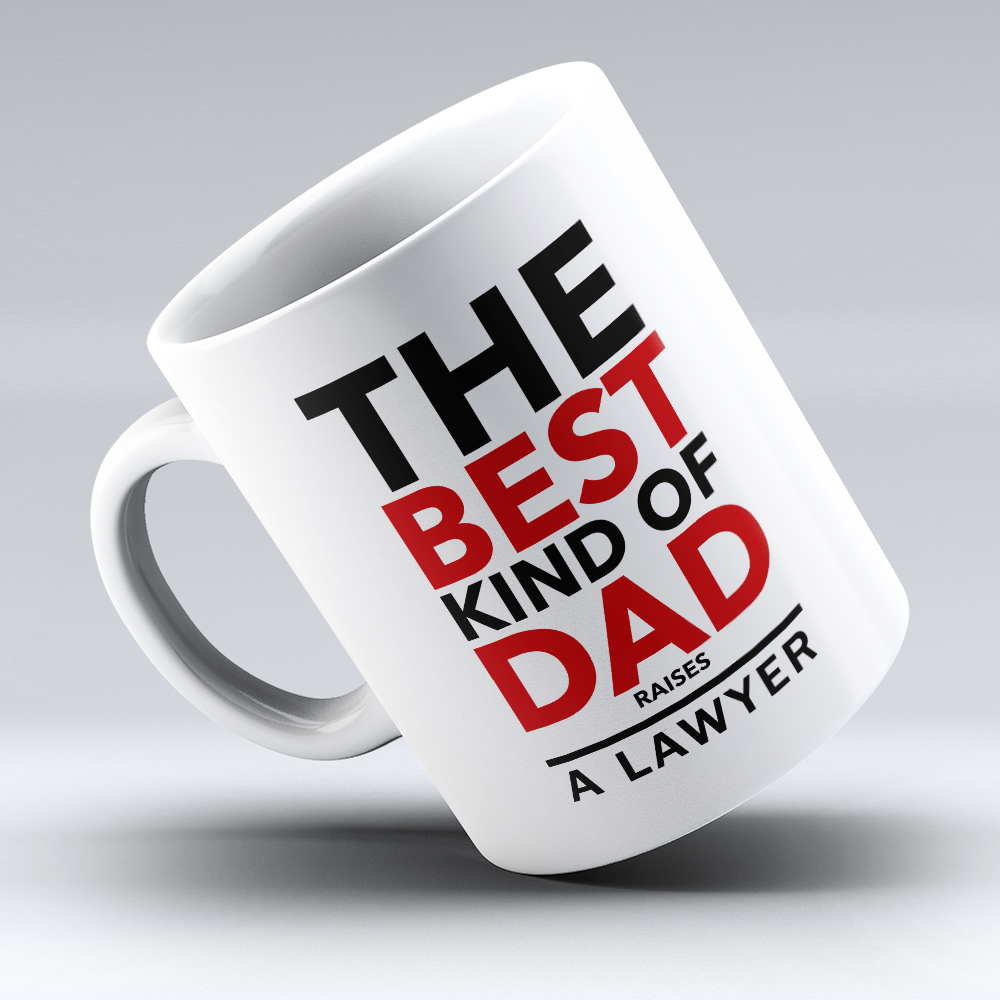 "Limited Edition - ""Best Dad Raises A Lawyer"" 11oz Mug"