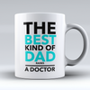 "Limited Edition - ""Best Dad Raises A Doctor"" 11oz Mug - Doctor Mugs - Mugdom Coffee Mugs"