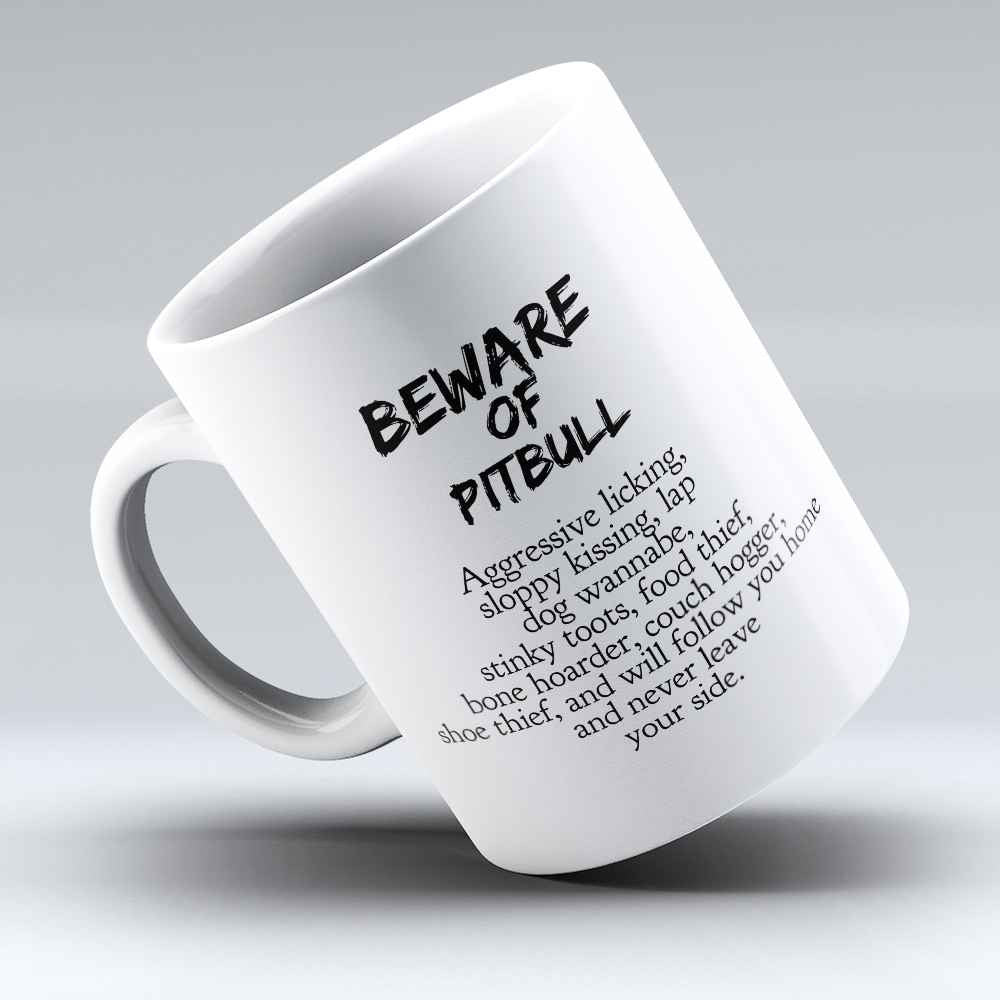 "Limited Edition - ""Beware of Pitbull"" 11oz Mug"