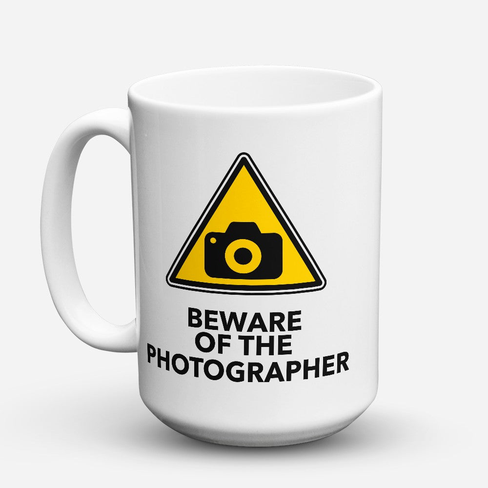 "Limited Edition - ""Beware Photographer"" 15oz Mug"