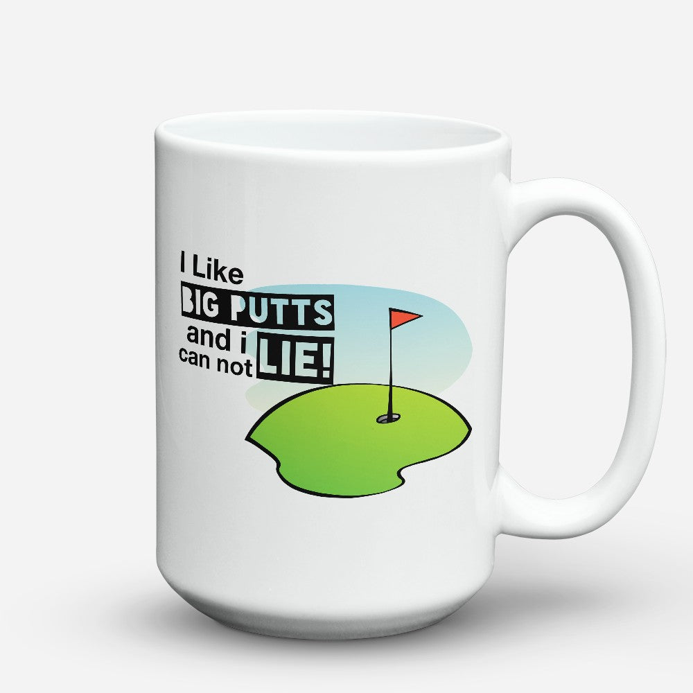 "Limited Edition - ""Big Putts Lie"" 15oz Mug"