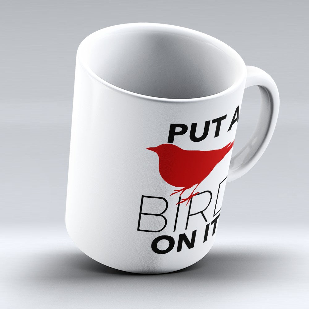 "Limited Edition - ""Bird On It"" 11oz Mug"