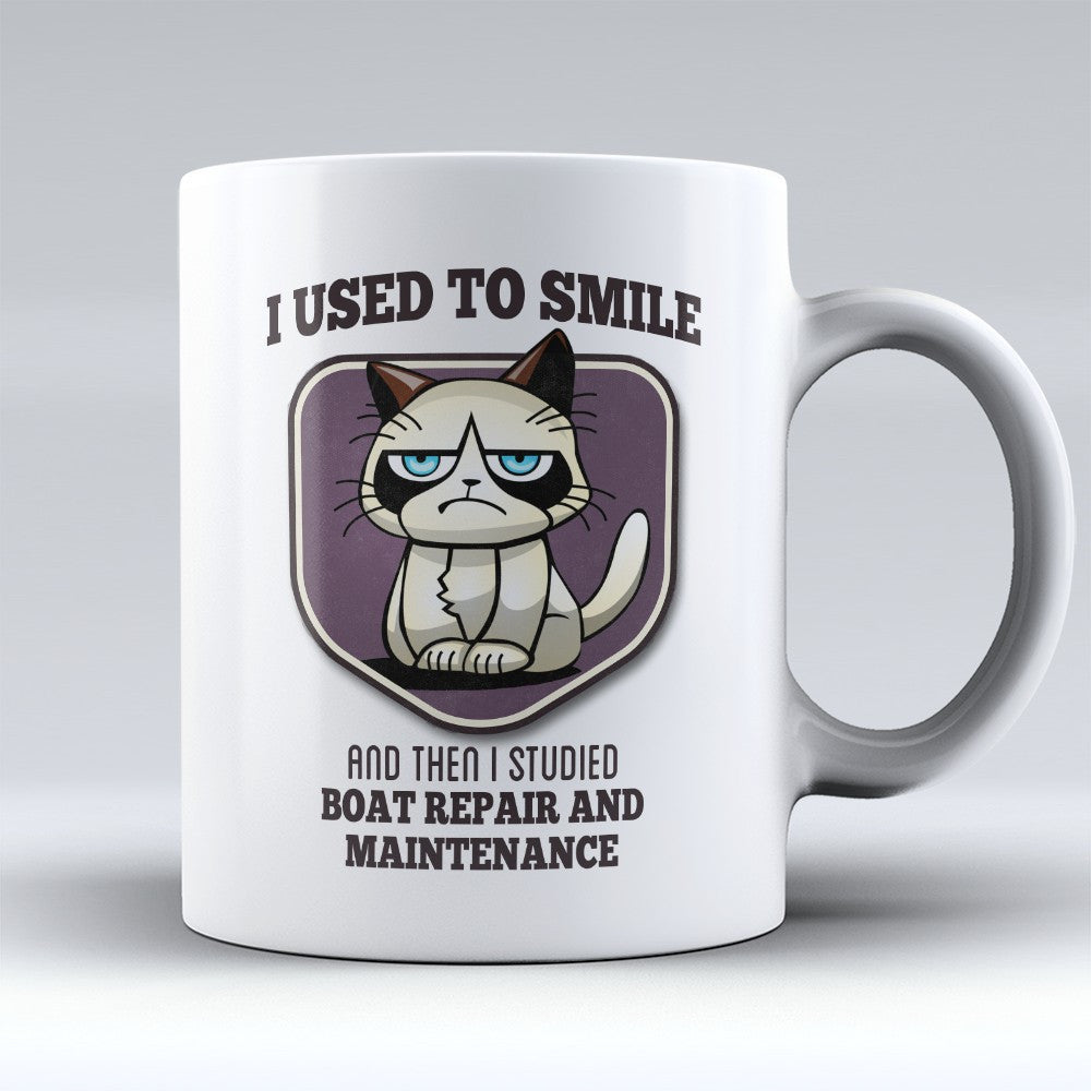 "Limited Edition - ""I Used to Smile - Boat Repair and Maintenance"" 11oz Mug - Boat Mechanic Mugs - Mugdom Coffee Mugs"