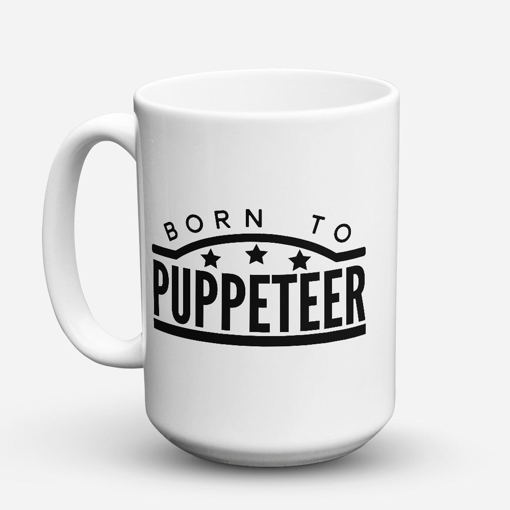 "Limited Edition - ""Born To Puppeteer"" 15oz Mug"