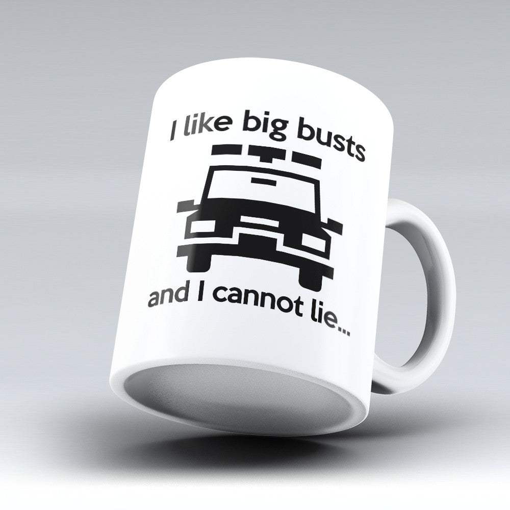 "Limited Edition - ""I Like Big Busts"" 11oz Mug - Policeman Mugs - Mugdom Coffee Mugs"