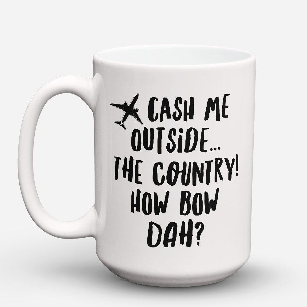 "Limited Edition - ""Cash Me Outside"" 15oz Mug"