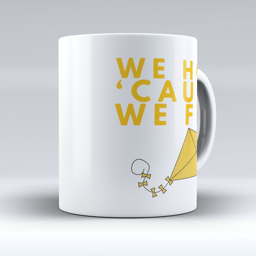 "Limited Edition - ""Cause We Fly"" 11oz Mug"