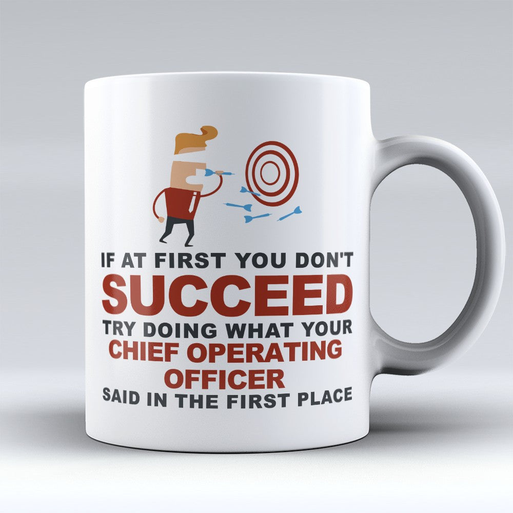 "Limited Edition - ""What Your Chief Operating Officer Said"" 11oz Mug - Chief Operating Officer Mugs - Mugdom Coffee Mugs"