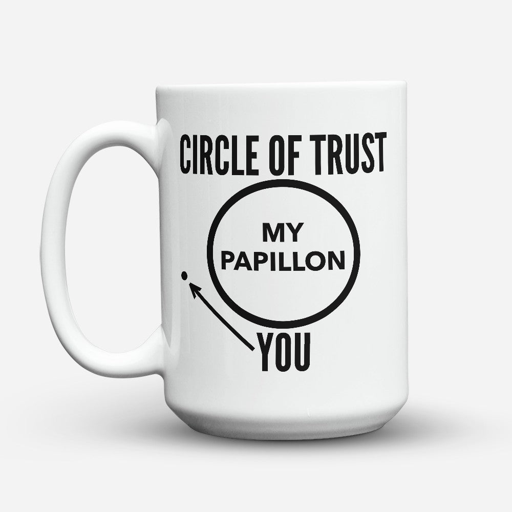 "Limited Edition - ""Circle Of Trust"" 15oz Mug"