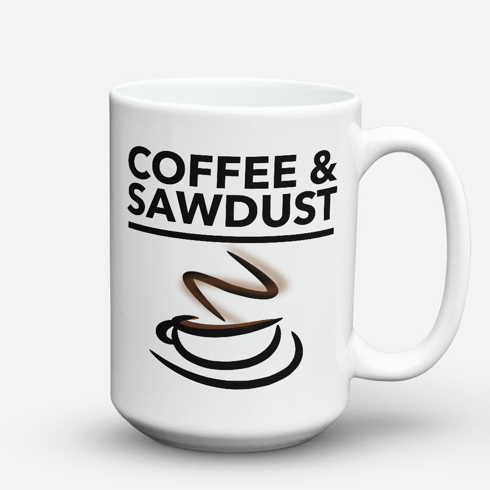 "Limited Edition - ""Coffee And Sawdust"" 15oz Mug"