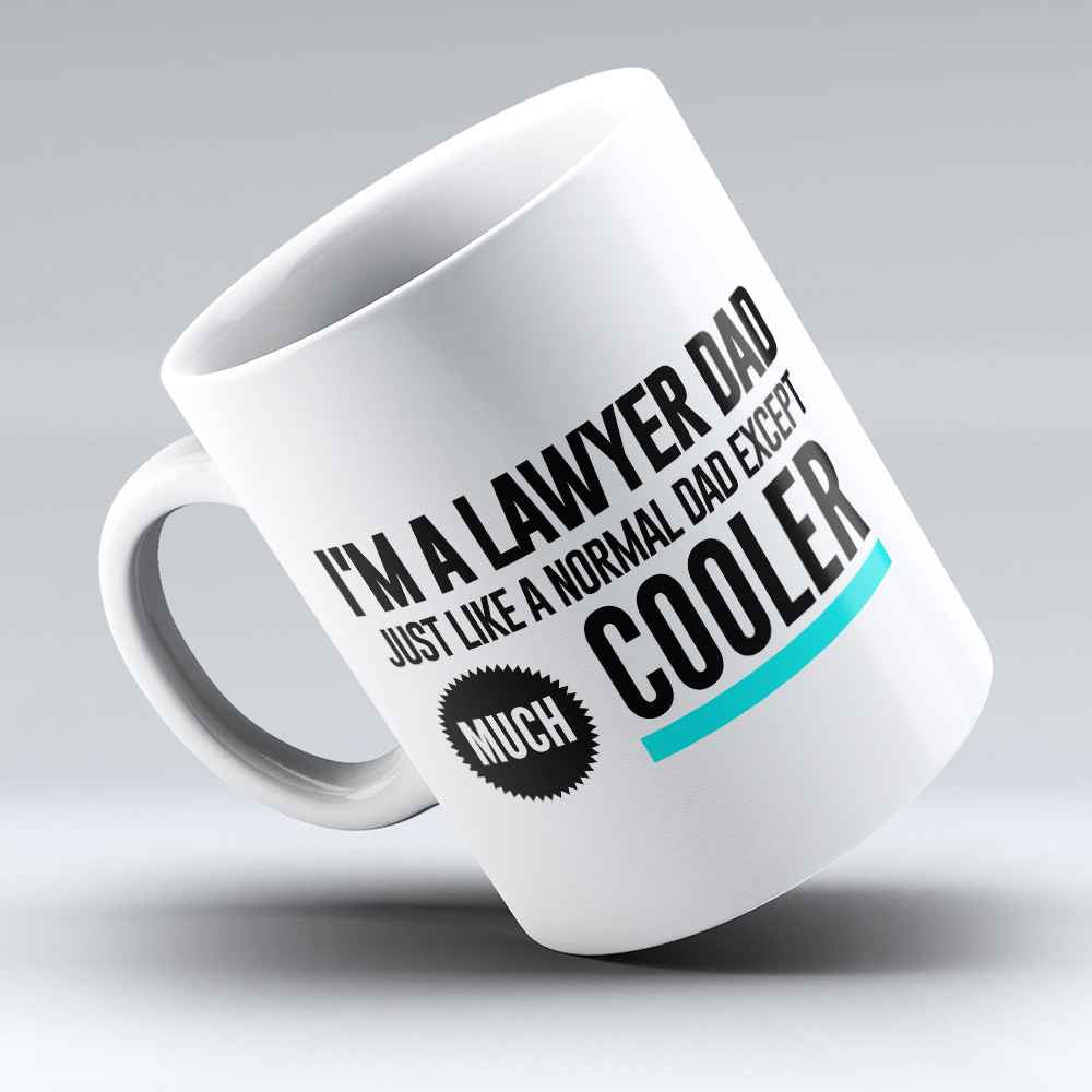 "Limited Edition - ""Cool Lawyer Dad"" 11oz Mug"