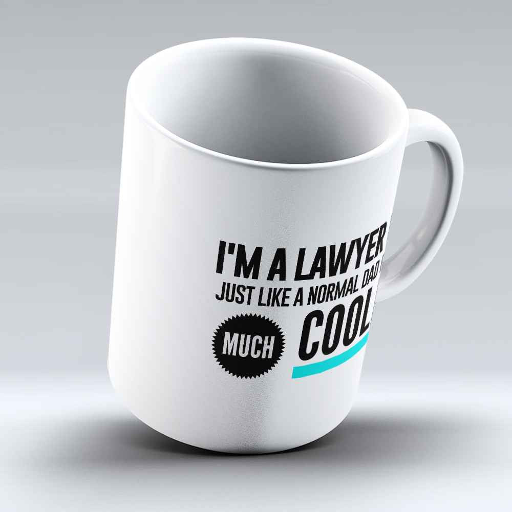 "Limited Edition - ""Cool Lawyer Dad"" 11oz Mug - Lawyer Mugs - Mugdom Coffee Mugs"