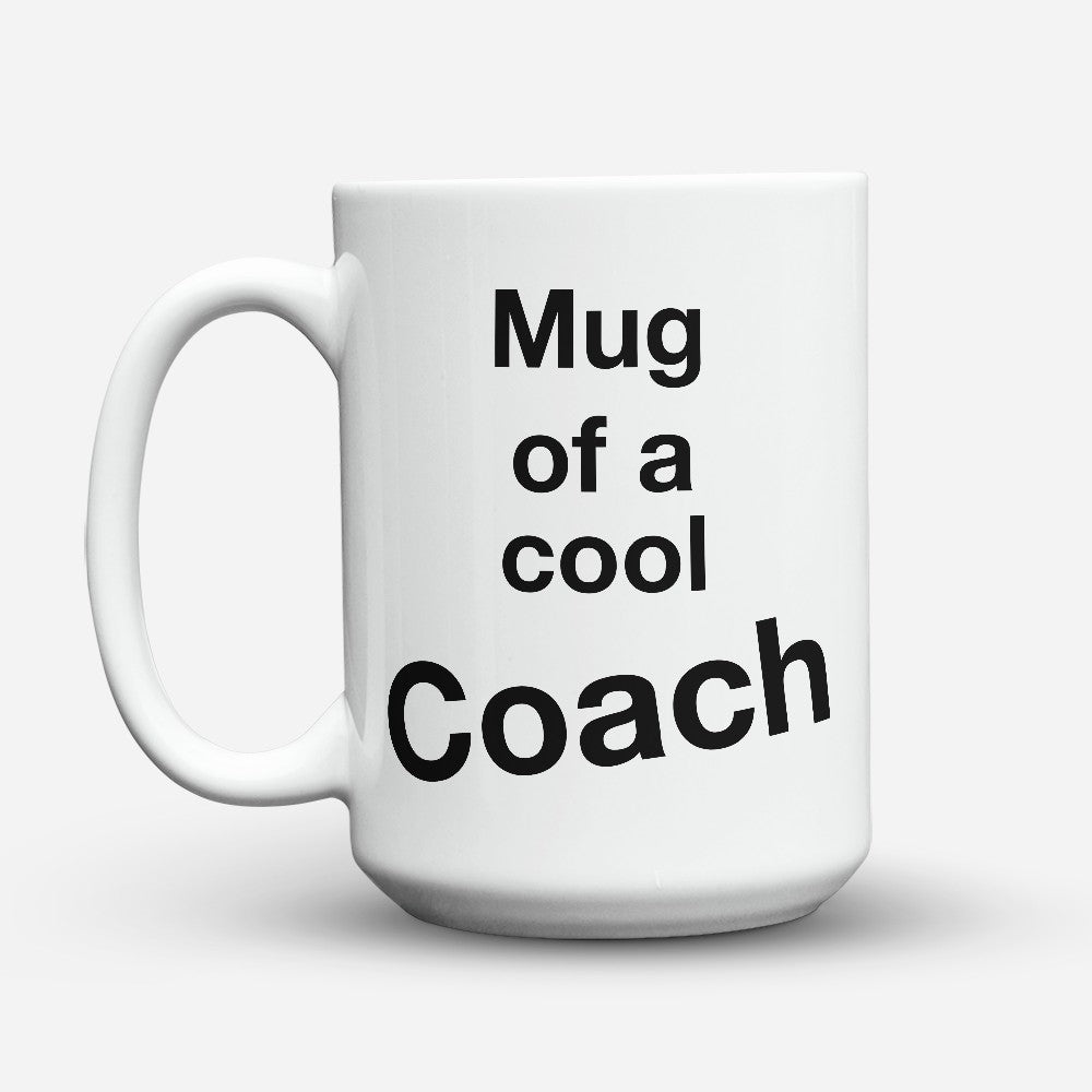 "Limited Edition - ""Cool Coach"" 15oz Mug"