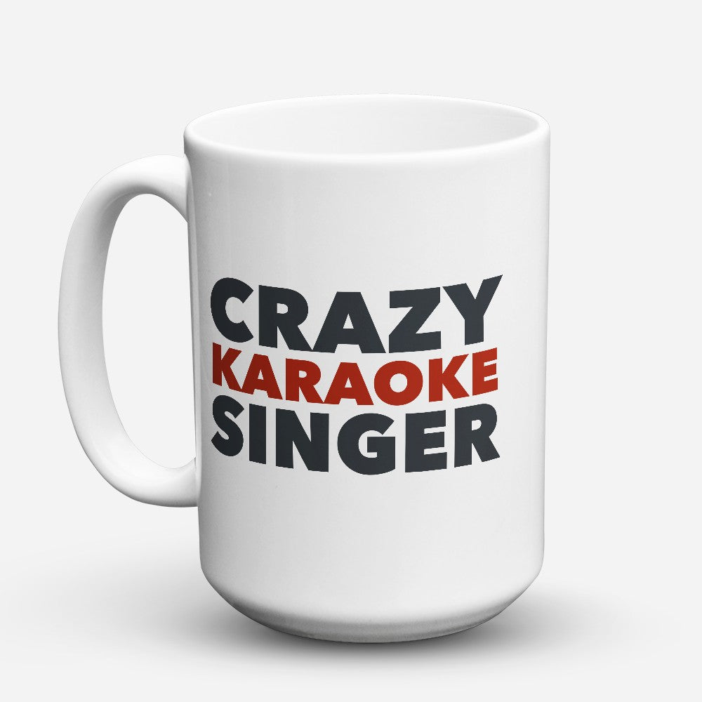 "Limited Edition - ""Crazy Karaoke Singer 2"" 15oz Mug"