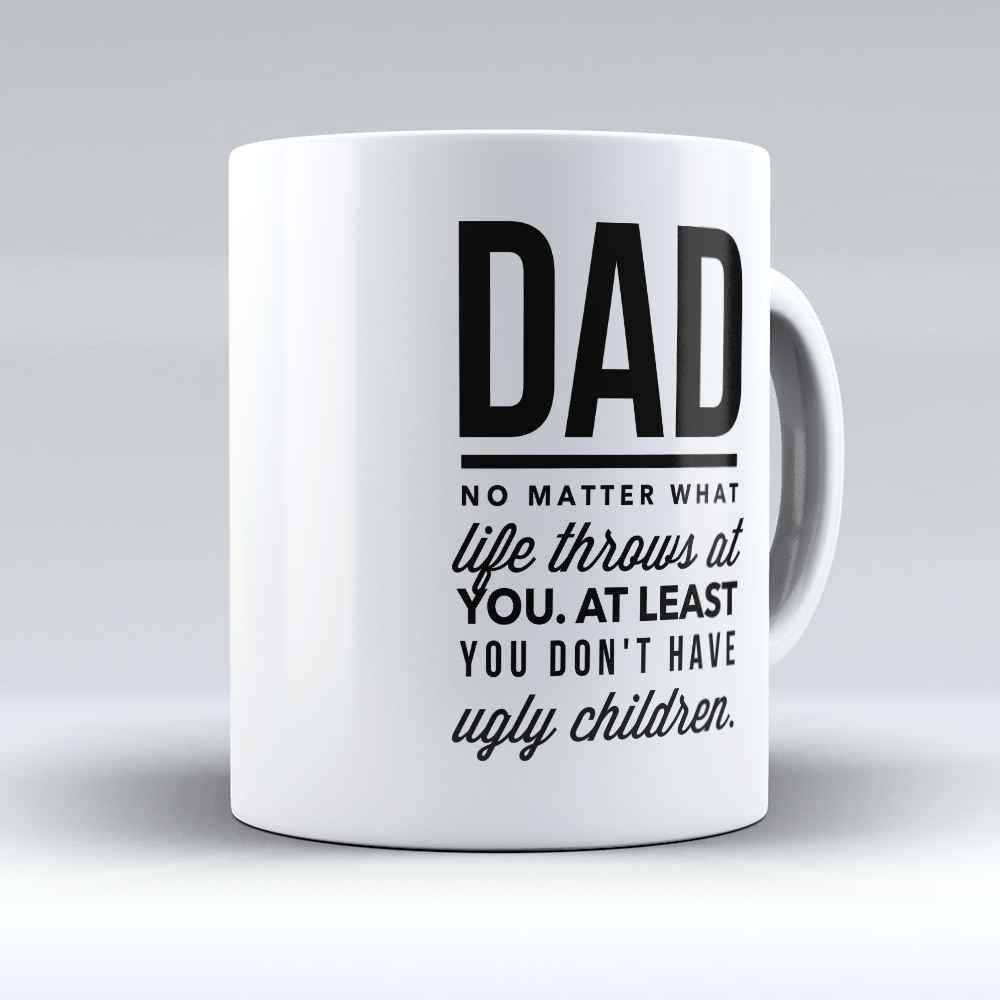"Limited Edition - ""No Matter What"" 11oz Mug - Father mugs - Mugdom Coffee Mugs"
