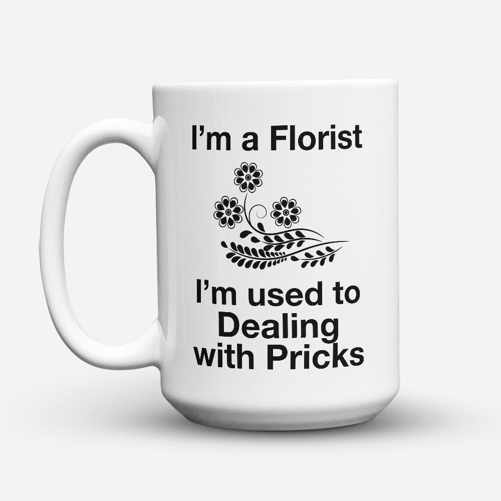 "Limited Edition - ""Dealing With Pricks"" 15oz Mug"