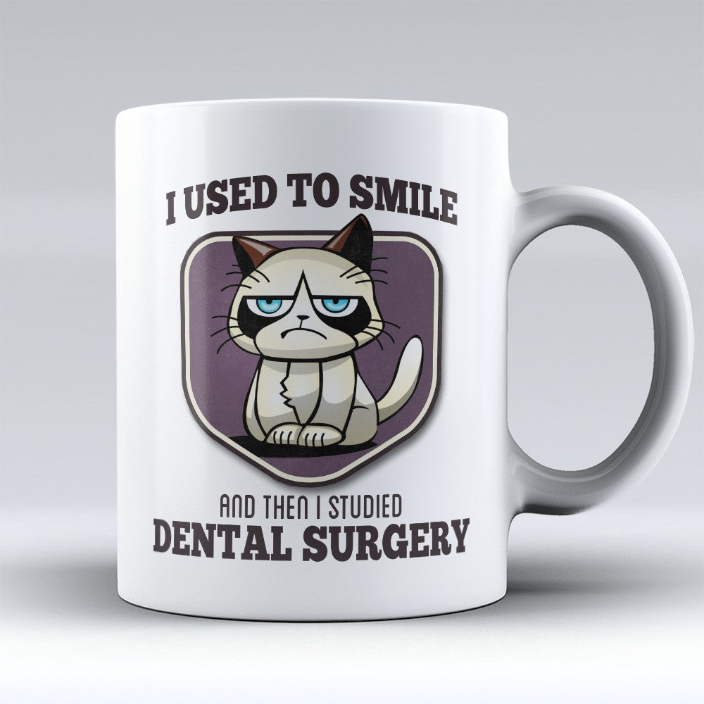 "Limited Edition - ""I Used to Smile - Dental Surgery"" 11oz Mug - Dentist Mugs - Mugdom Coffee Mugs"