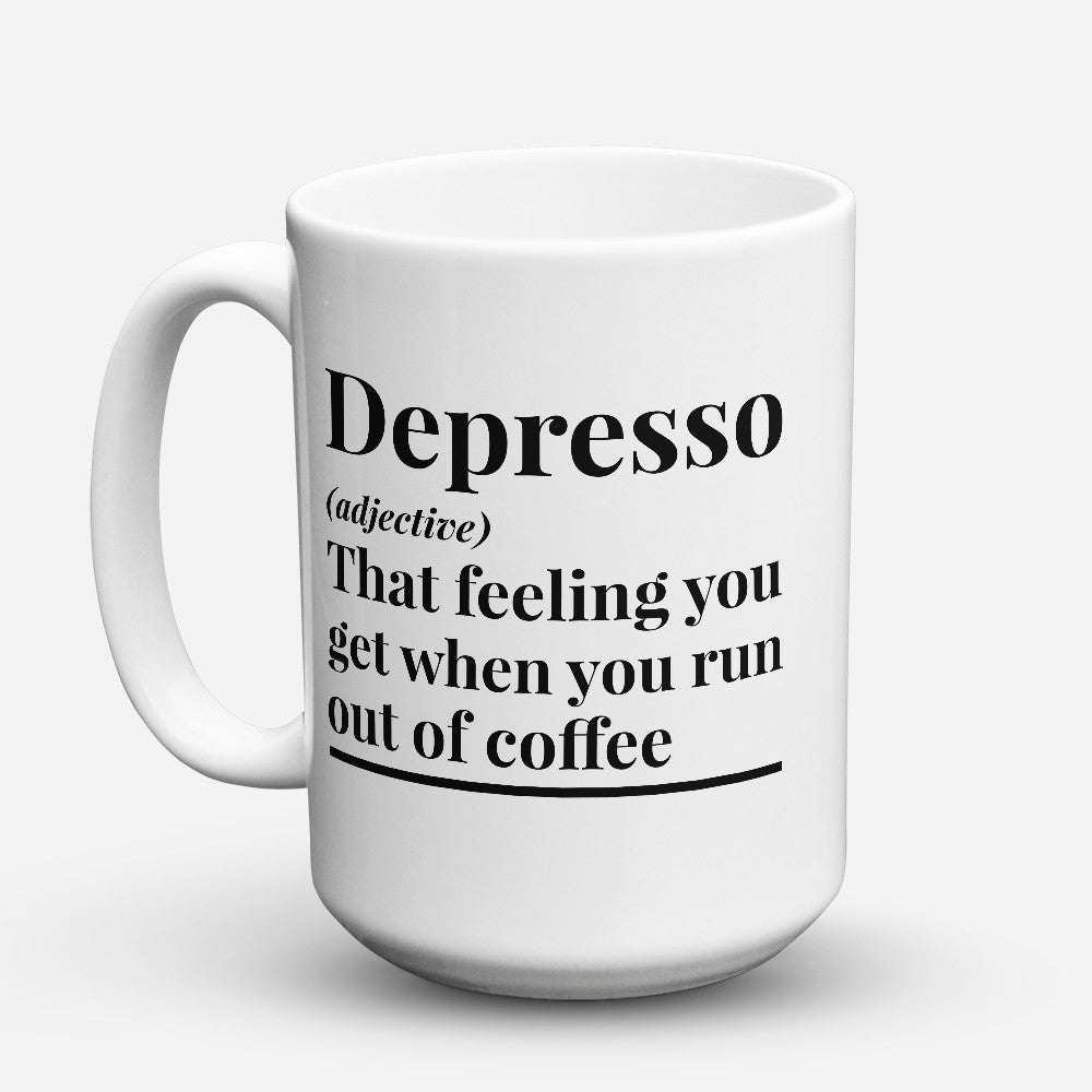 "Limited Edition - ""Depresso"" 15oz Mug"