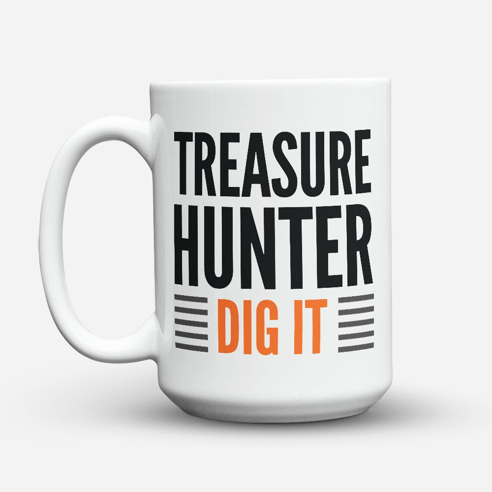"Limited Edition - ""Dig It"" 15oz Mug"