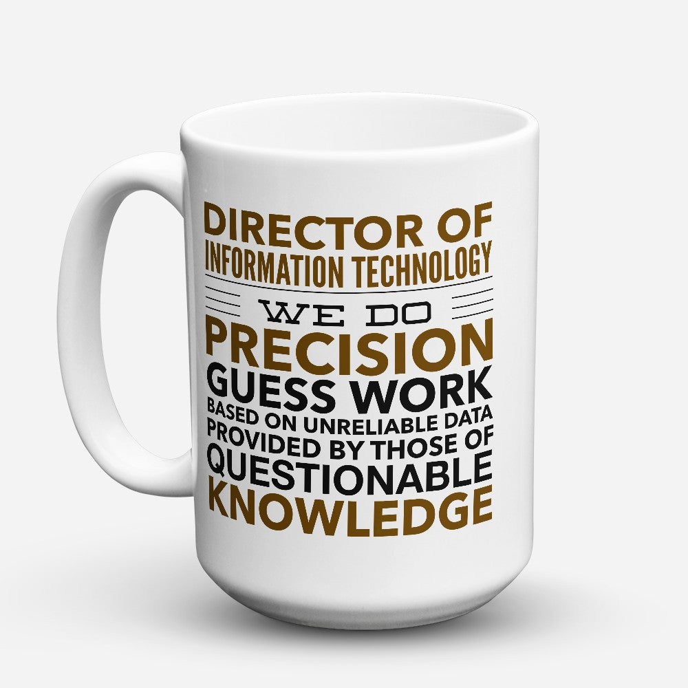 "Limited Edition - ""Director Of Information Technology"" 15oz Mug"