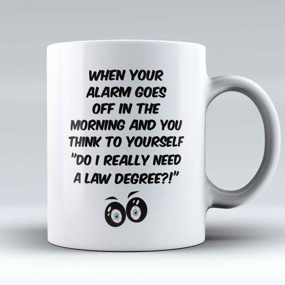 "Limited Edition - ""Do I really need a Law Degree?"" 11oz Mug - Lawyer Mugs - Mugdom Coffee Mugs"