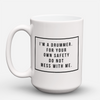 "Limited Edition - ""Do Not Mess With A Drummer"" 15oz Mug - Drummer Mugs - Mugdom Coffee Mugs"