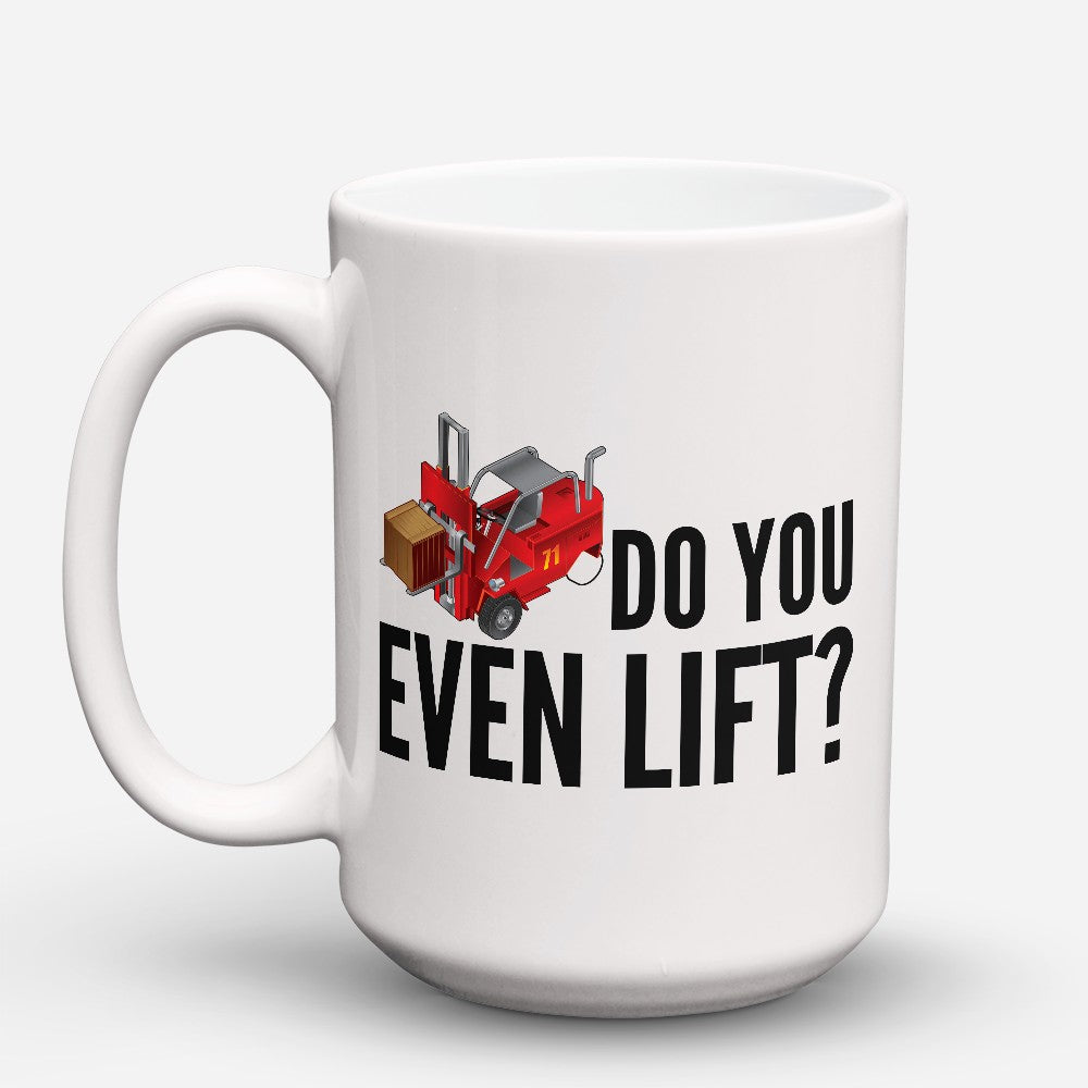 "Limited Edition - ""Do You Even Lift"" 15oz Mug"