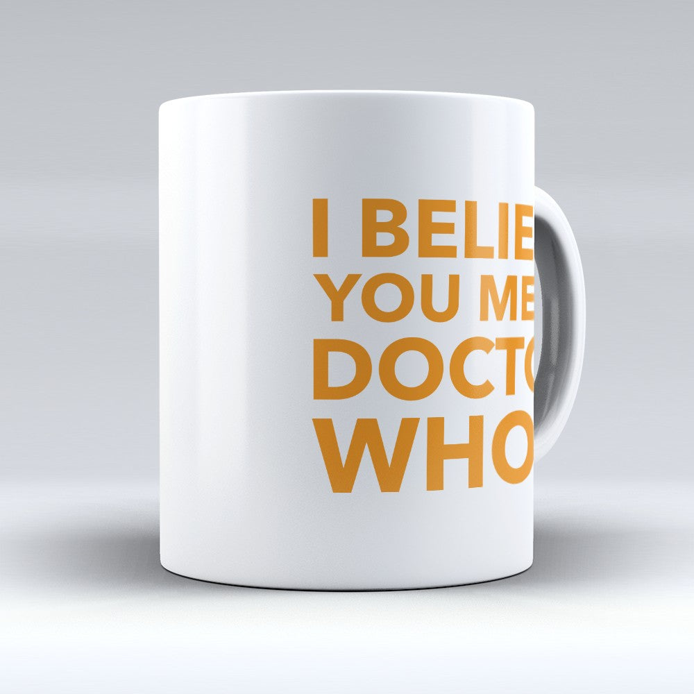 "Limited Edition - ""Doctor Whom"" 11oz Mug"