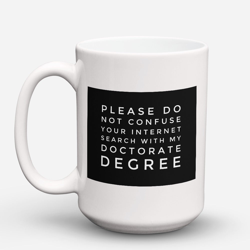 "Limited Edition - ""Doctorate Degree"" 15oz Mug"
