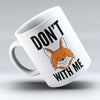"Limited Edition - ""Don't Fox"" 11oz Mug - Fox Mugs - Mugdom Coffee Mugs"