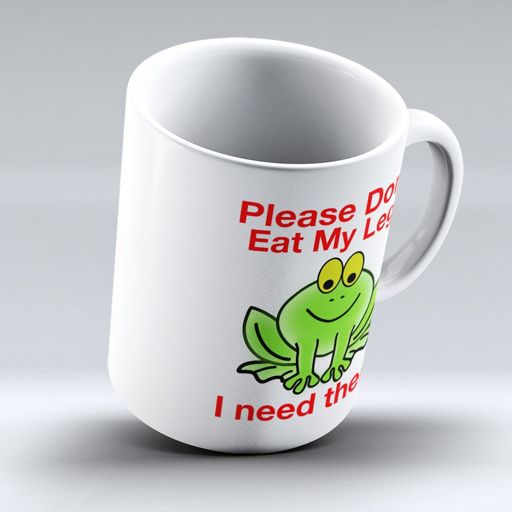 "Limited Edition - ""Dont Eat My Legs"" 11oz Mug"
