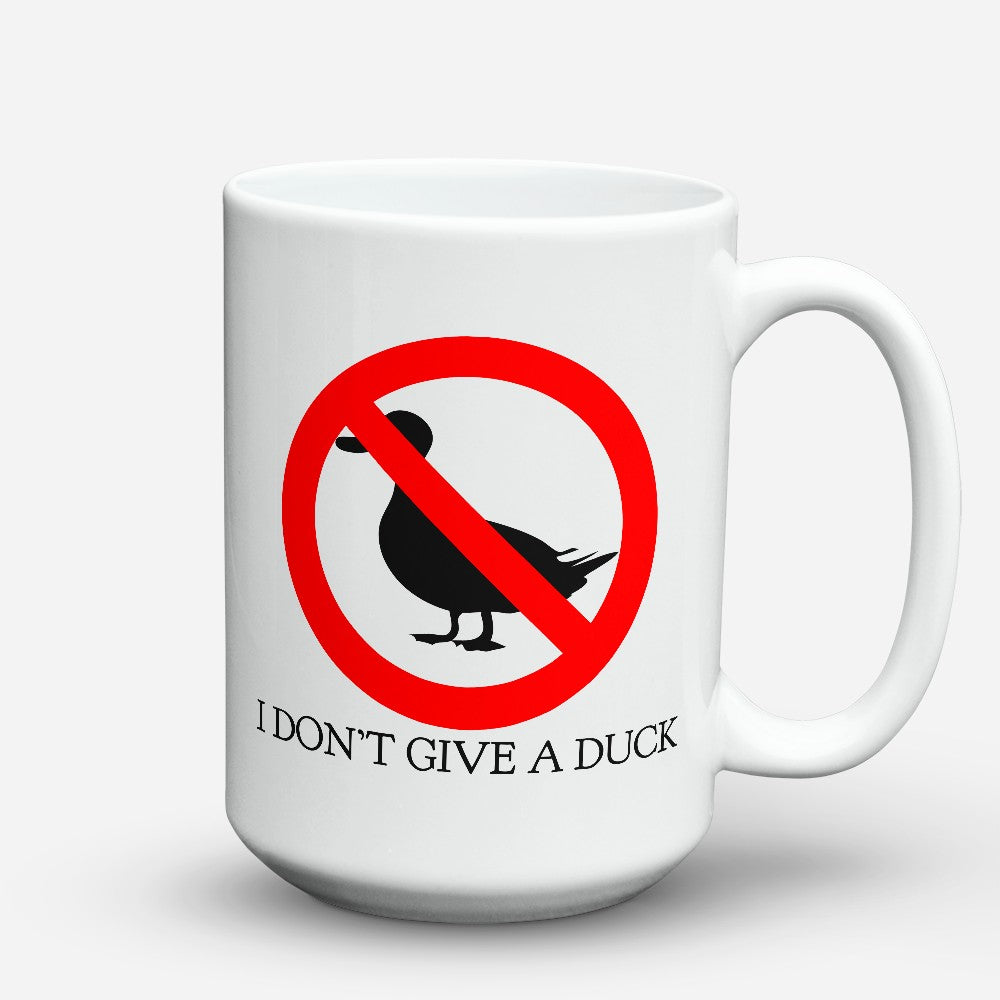 "Limited Edition - ""Dont Give A Duck"" 15oz Mug"