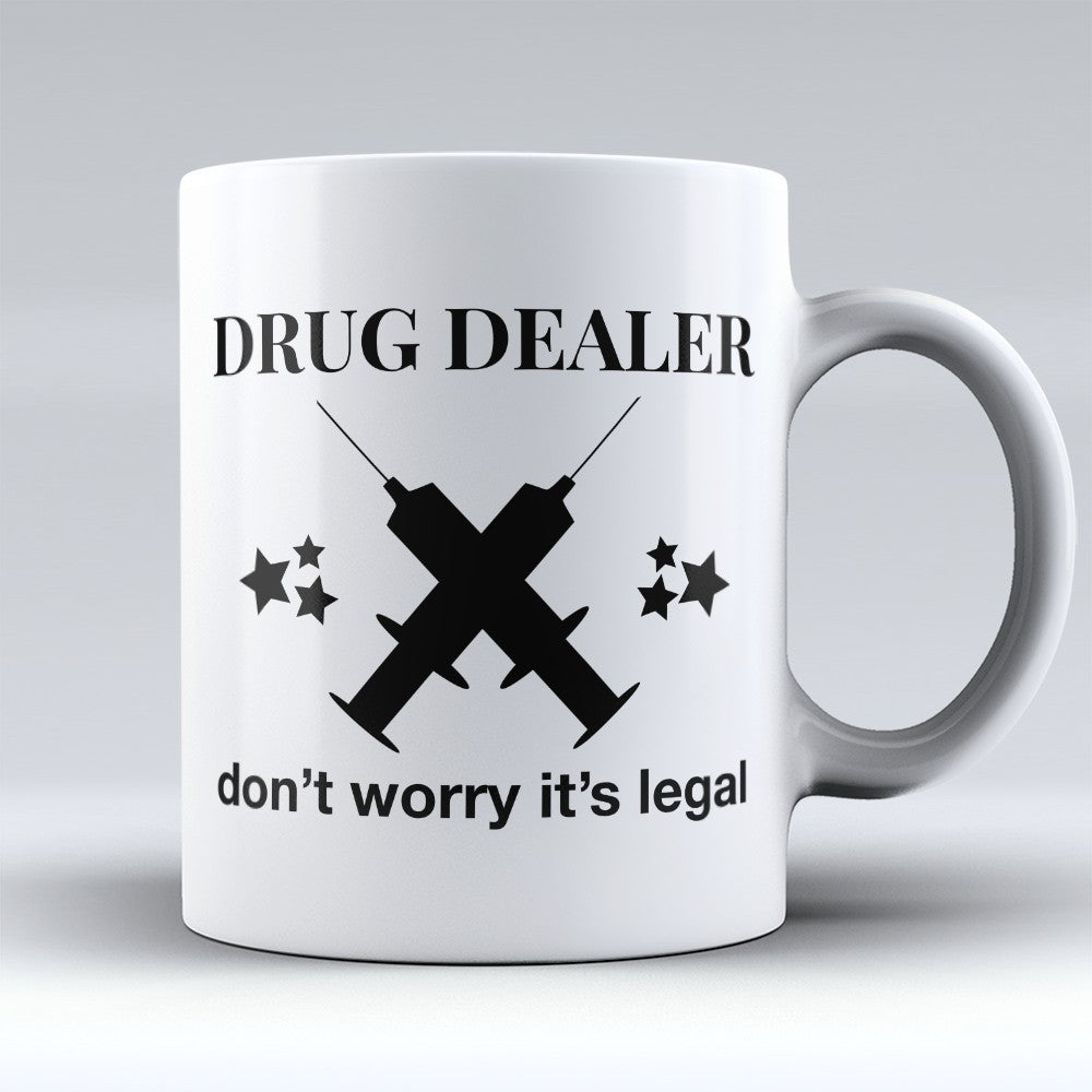 "Limited Edition - ""Drug Dealer"" 11oz Mug"
