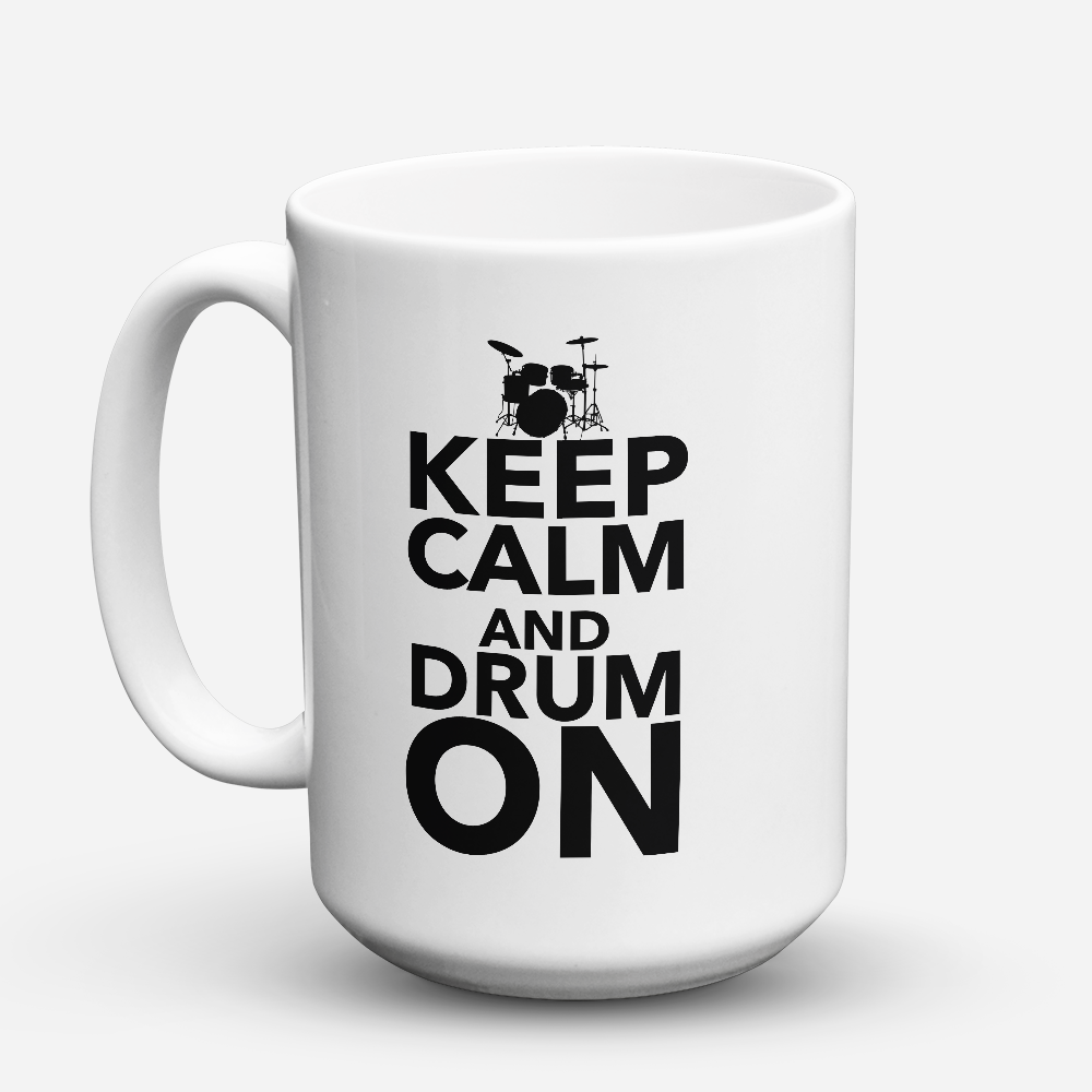 "Limited Edition - ""Drum On"" 15oz Mug - Drummer Mugs - Mugdom Coffee Mugs"