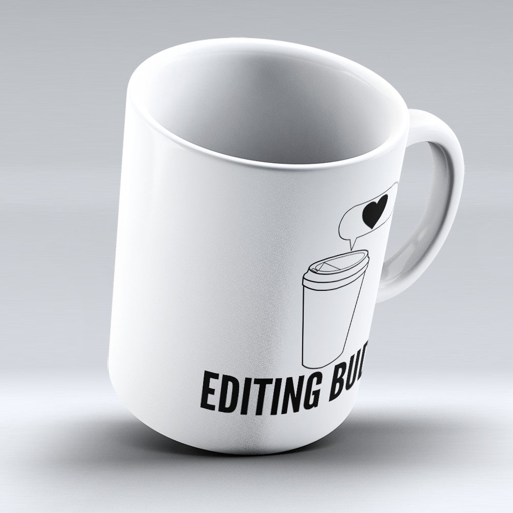 "Limited Edition - ""Editing Buddy"" 11oz Mug"