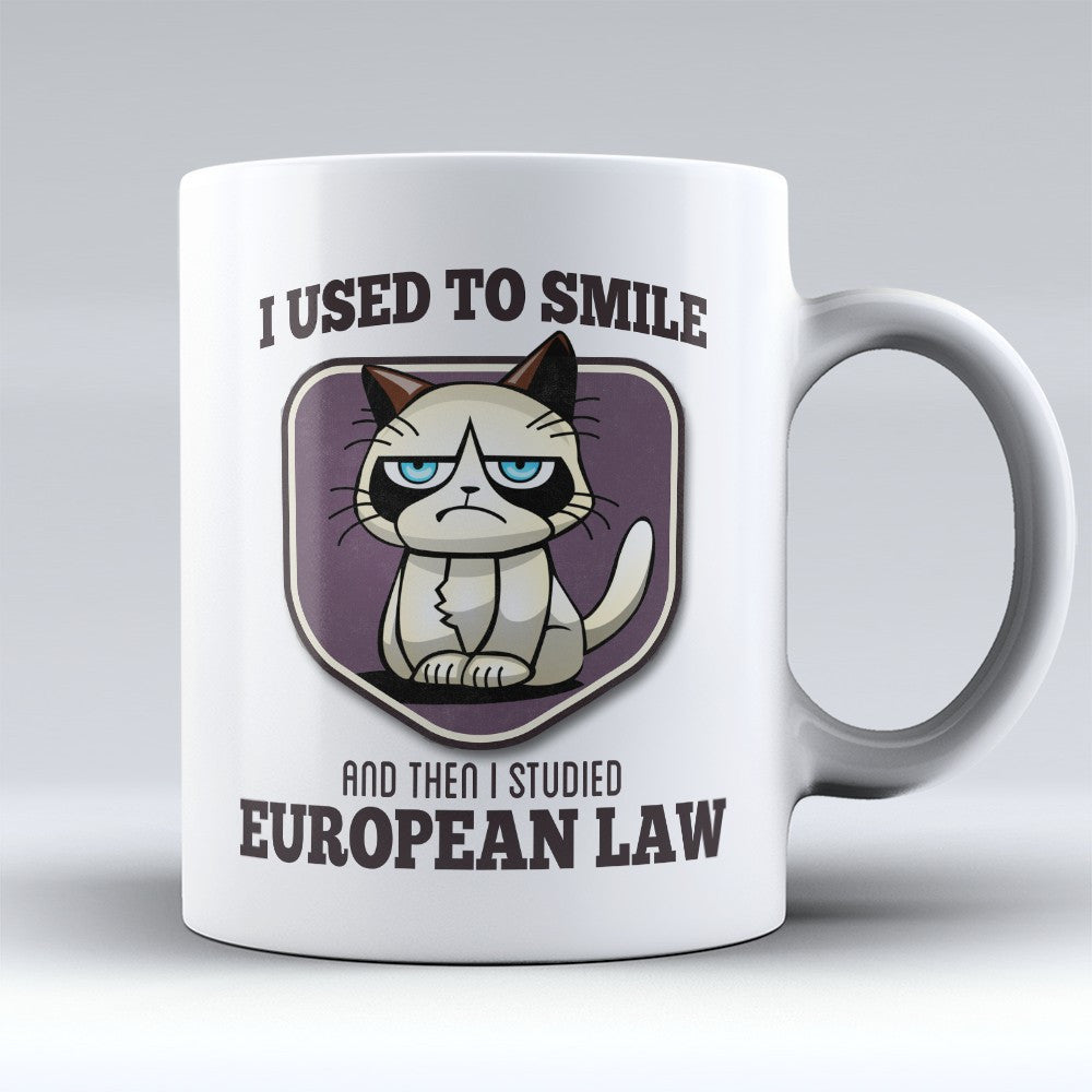 "Limited Edition - ""I Used to Smile - European Law"" 11oz Mug - International Lawyer Mugs - Mugdom Coffee Mugs"
