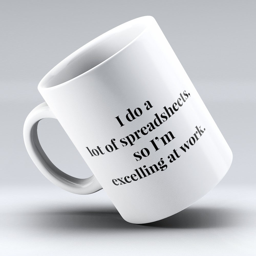 "Limited Edition - ""Excelling At Work"" 11oz Mug"