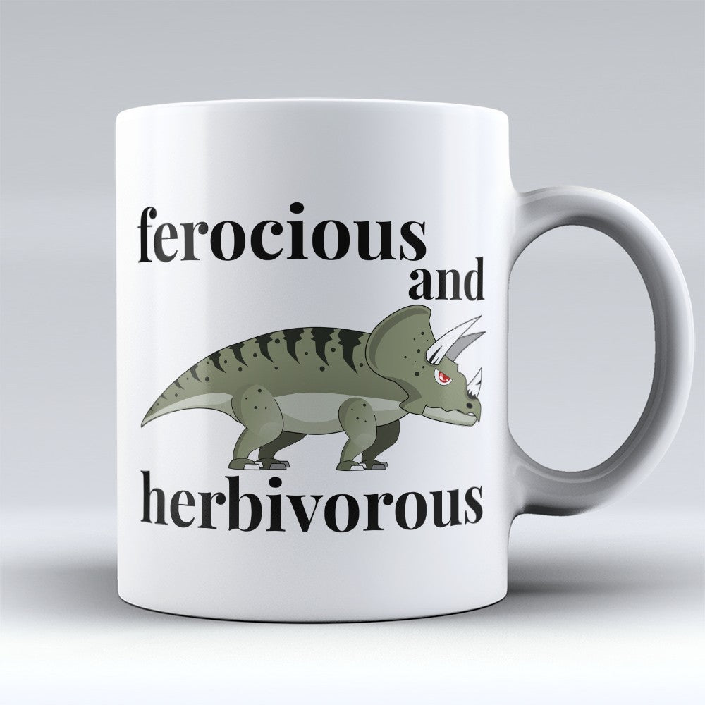 "Limited Edition - ""Ferocious And Herbivorous"" 11oz Mug"